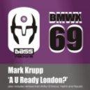 Mark Krupp - A U Ready London? (Arthur D'Amour Remix)