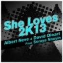 Albert Neve, David Oleart, Soraya Naoyin - She Loves 2K13 (Fran Ares Remix)