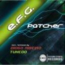 E.F.G. - Patcher (Tuxedo Remix)