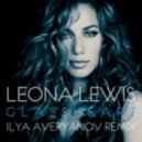 Leona Lewis - Glassheart (Ilya Averyanov Remix)