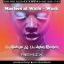 Masters At Work - Work (Dj Rodrigo & Dj Anton Klyukvin Remix)