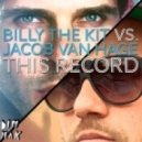 Billy The Kit & Jacob Van Hage - This Record (Billy the Kit vs. Jacob Van Hage)