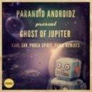 Paranoid Androidz - Ghost Of Jupiter (Original Mix)
