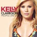 Kelly Clarkson - People Like Us (Liam Keegan Remix)
