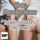 Shag Productionz - Tshirt & Panties (Ukg Remix)