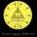 bRUJOdJ - Tribal Legacy (2013 2.1)