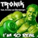 Tronik Feat. Anneke Van Giersbergen - I'm So Real (Club Mix)