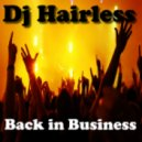 Dj Hairless - Back in Business