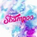 Dubsidia - Shampoo (Dustin Hulton Remix)