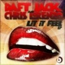 DaFt JacK, Chris Lorenzo - Let It Feel (Original Mix)