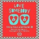 Mena Keys, Marlon D - Love Somebody (Main Mix)