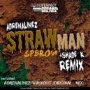 Adrenalinez - Straw Man (Shade K Remix)