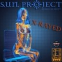 S.U.N. Project - X-Rayed (Original Mix)