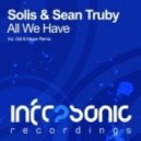 Solis & Sean Truby - All We Have (Ost & Meyer Remix)