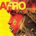 Afro Medusa - Pasilda (Mastiksoul Remix)