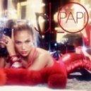 Jennifer Lopez - Papi (Tokito Sasha & Vdj Rossonero Summer Remix 2k13)