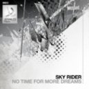 Sky Rider - No Time for More Dreams (Rude Version)