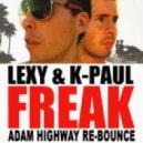 Lexy & K-Paul - Freak (Adam Highway Re-Bounce)