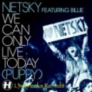 Netsky - We Can Only Live Today (L3x breaks re-edit)