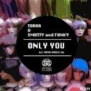 Torha, Smutty and Funky - Only You (Thomaz Krauze Remix)