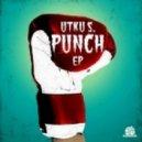 Utku S. - Punch (Original Mix)