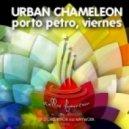 Urban Chameleon - Porto Petro, Viernes (Ri9or Remix)