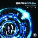 Brainwash - What You Want Is (Original Mix)