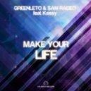 GreenLeto & Sam Radeo Ft Kessy - Make Your Life (Techno Logic Remix)