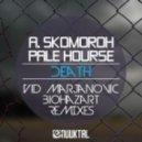 A. Skomoroh, Pale Hourse - Death (Original Mix)