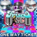 Frisco Disco feat. Ski - One Way Ticket (Maxi Project Mash-Up 2K13)