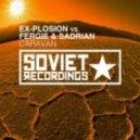 Ex-plosion, Fergie & Sadrian - Caravan (Trance Mix)