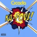 Cicada - Ka-Pow! (Original Mix)