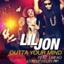 Lil Jon feat. LMFAO - Outta Your Mind (Anri DJ Mash-Up)