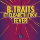 B.Traits feat. Elisabeth Troy - Fever (Radio Edit)