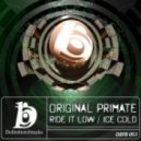 Original Primate - Ride It Low (Original Mix)