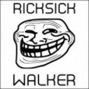 Ricksick - Walker (Kriss Evans Remix)