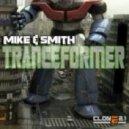 Mike & Smith - Tranceformer (Club Mix)