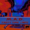 M.A.D. - Party Time 2 Nite