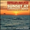 Pedro Del Mar And Ciro Visone With Sara Pollino  - Sunset At Luminosity Beach (Original Mix)