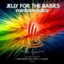 Jelly For The Babies  -  Rainbow Juice