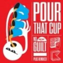 Surecut Kids - Pour That Cup (feat. Kiel O) (Komes Remix)