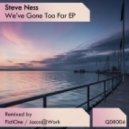 Steve Ness - WE've Gone Too Far (FictiOne Remix)