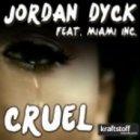 Jordan Dyck feat. Miami Inc - Cruel (Max M. RMX) (Original Mix)
