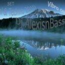 Dj AlexisnBass - Vibro 007 Minimal & Techno  (Set)