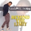 Andy M. feat. Jae Are - Beyond the Limit