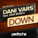 Dani Vars - Down feat. Xavi Bosch (Original Mix)