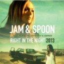 Jam & Spoon Ft. Plavka vs. David May & Amfree - Right In The Night
