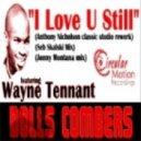 Dolls Combers Ft. Wayne Tennant - I Love U Still (Jonny Montana Vocal Mix)