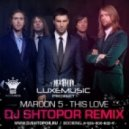 Maroon 5 - This Love (Dj Shtopor Radio Remix)