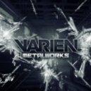 Varien - Metalworks (Original Mix)